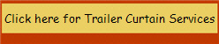 Click here for Trailer Curtain Services